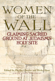 Women of the Wall, Phyllis Chesler, Rivka Haut