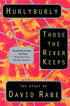 Hurlyburly and Those the River Keeps, David Rabe