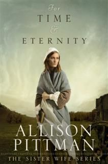 For Time and Eternity, Allison Pittman