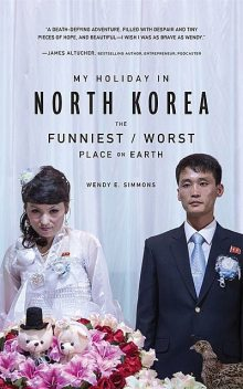 My Holiday in North Korea, Wendy E. Simmons