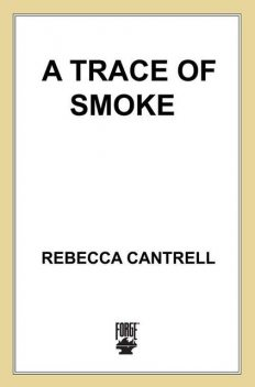 A Trace of Smoke (Hannah Vogel), Rebecca Cantrell