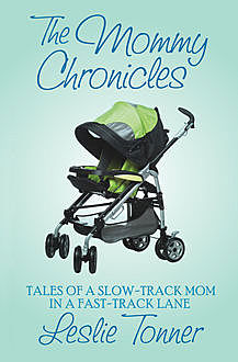 The Mommy Chronicles, Leslie Tonner