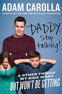 Daddy, Stop Talking, Adam Carolla