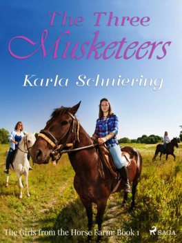 The Girls from the Horse Farm 1 – The Three Musketeers, Karla Schniering