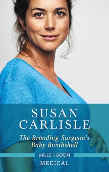 The Brooding Surgeon's Baby Bombshell, Susan Carlisle
