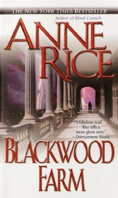 Vampire Chronicles 9: Blackwood Farm, Anne Rice