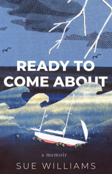 Ready to Come About, Sue Williams
