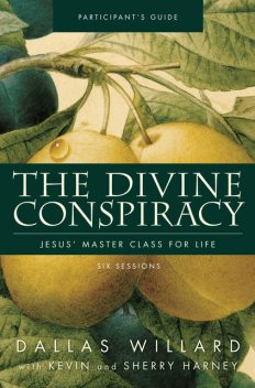 The Divine Conspiracy Participant's Guide, Dallas Willard