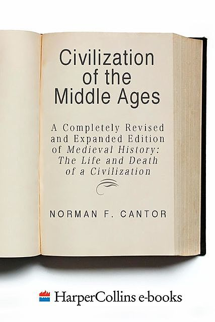 Civilization of the Middle Ages, Norman F. Cantor