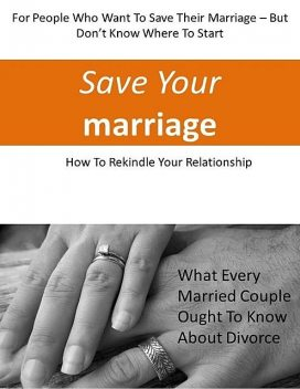 Stop Your Divorce and Save Your Marriage! – To People Who Want to Save Their Marriage, But Don't Know Where to Start, DeeDee Moore