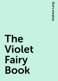 The Violet Fairy Book, Andrew Lang