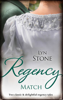 Regency Match/The Captain And The Wallflower/The Substitute Countess, Lyn Stone