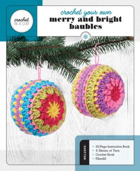Crochet Your Own Merry and Bright Baubles, Katalin Galusz