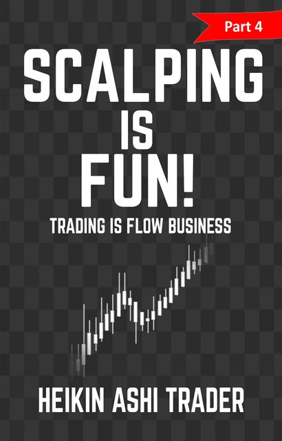 Scalping is Fun! 4, Heikin Ashi Trader