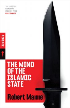 The Mind of the Islamic State, Robert Manne