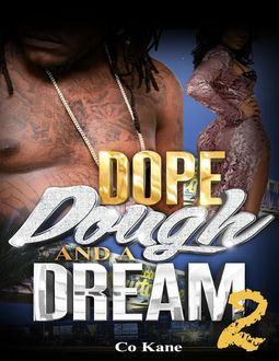 Dope, Dough and a Dream 2, Co Kane