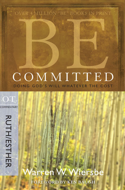 Be Committed (Ruth & Esther), Warren W. Wiersbe