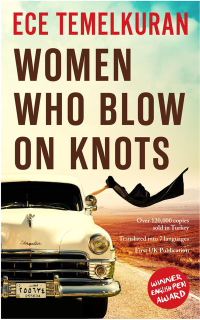 Women Who Blow on Knots, Ece Temelkuran