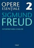 Opere esențiale, vol. 2 – Interpretarea viselor, Sigmund Freud
