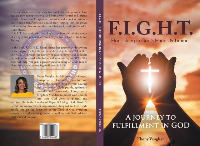 F.I.G.H.T. Flourishing in God's Hands and Timing, Ebony Vaughan