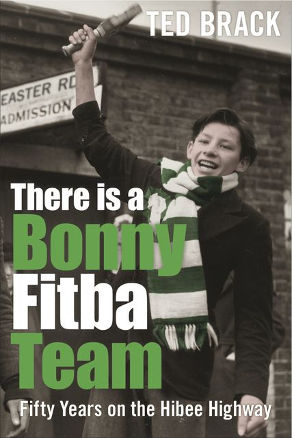 There is a Bonny Fitba Team, Ted Brack