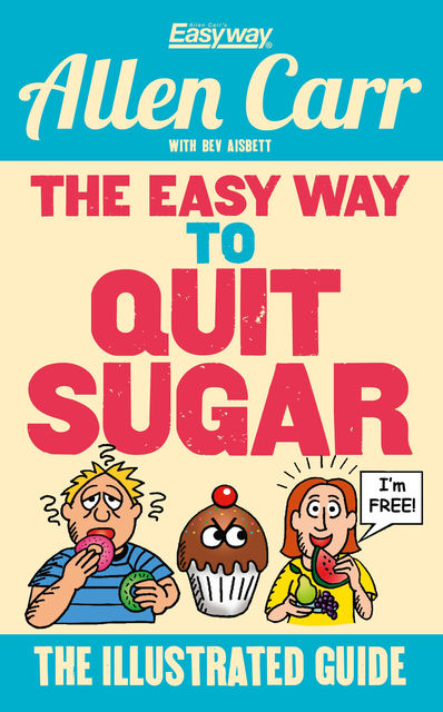 The Easy Way to Quit Sugar, Allen Carr