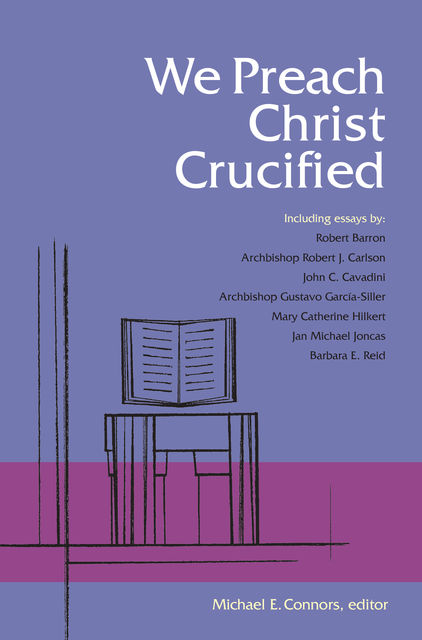 We Preach Christ Crucified,