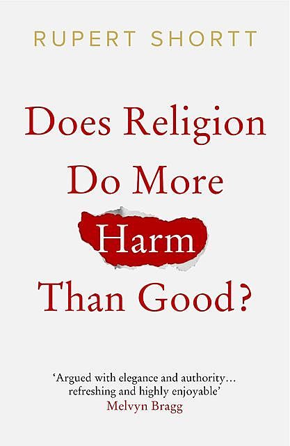 Does Religion do More Harm than Good, Rupert Shortt