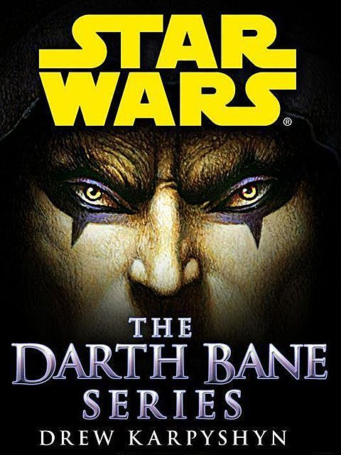 Darth Bane: Star Wars 3-Book Bundle: Path of Destruction, Rule of Two, Dynasty of Evil, Drew Karpyshyn