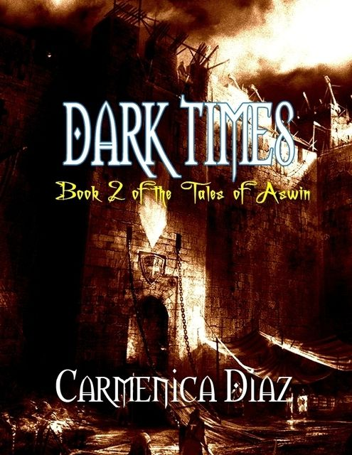 Dark Times – Book 2 of the Tales of Aswin, Carmenica Diaz