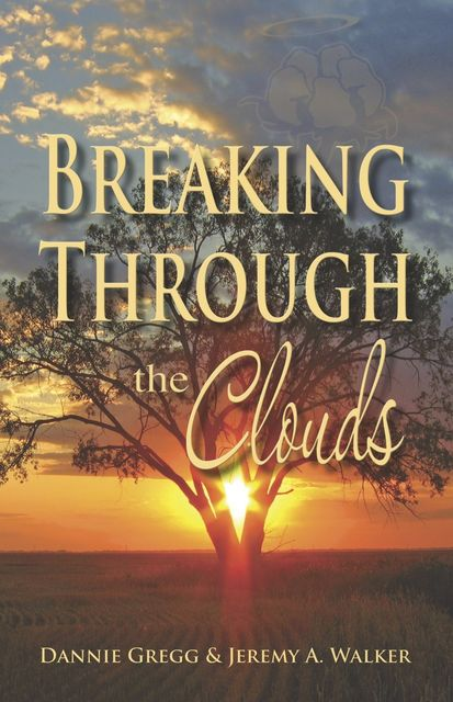 Breaking Through the Clouds, Jeremy Walker, Dannie Gregg