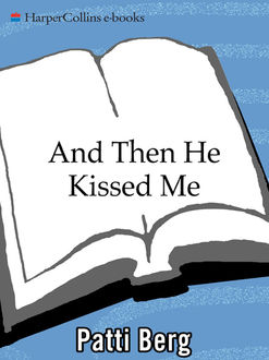 And Then He Kissed Me, Patti Berg