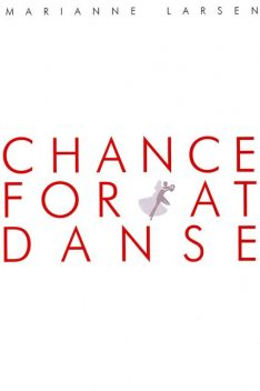 Chance for at danse, Marianne Larsen