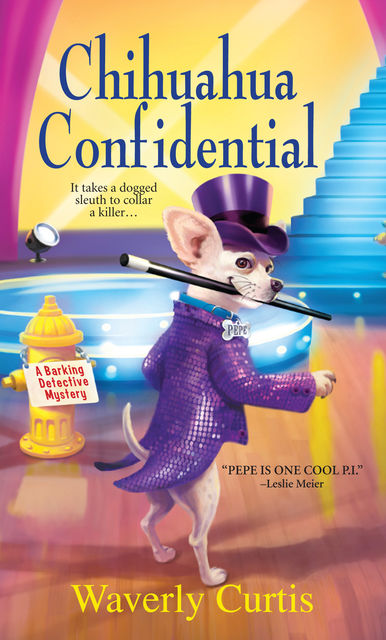 Chihuahua Confidential, Waverly Curtis