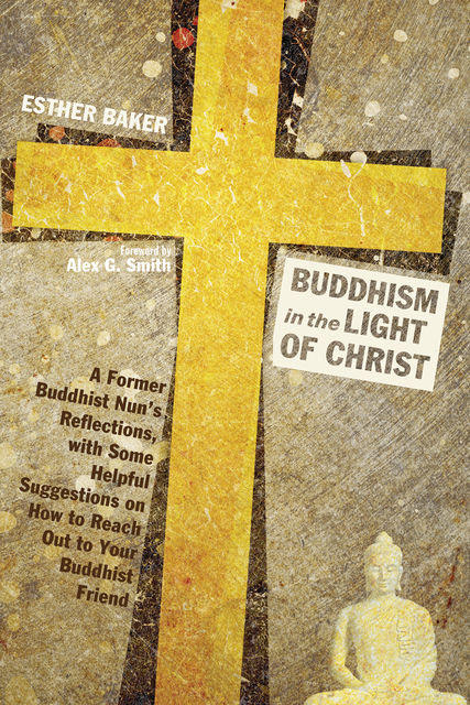 Buddhism in the Light of Christ, Esther Baker
