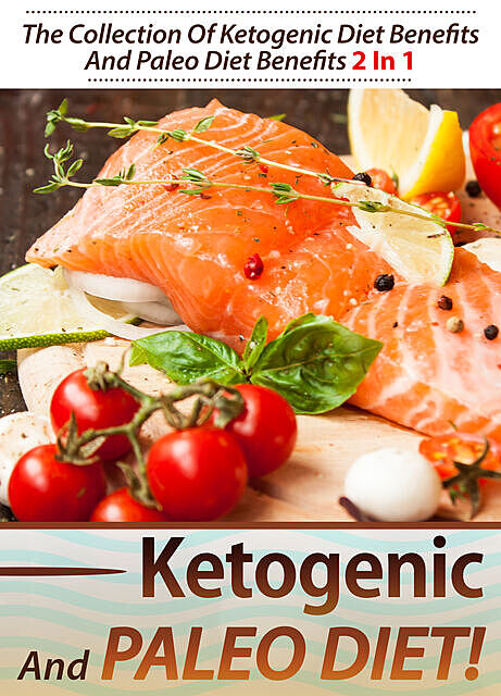 Ketogenic And Paleo Diet, Old Natural Ways