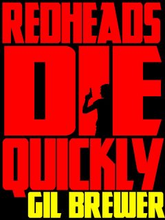Redheads Die Quickly, Gil Brewer