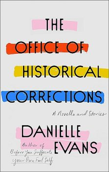 The Office of Historical Corrections, Danielle Evans