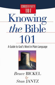 Knowing the Bible 101, Bruce Bickel, Stan Jantz