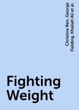 Fighting Weight, Christine Ren, George Fielding, Khaliah Ali, Lawrence Lindner