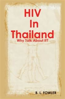 HIV Positive in Thailand : Why talk about it?, Fowler, B. L