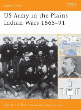 US Army in the Plains Indian Wars 1865–1891, Clayton Chun