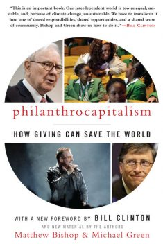 Philanthrocapitalism, Matthew Bishop, Michael Green