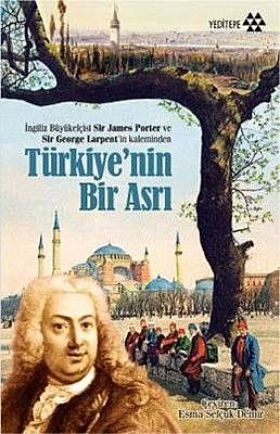 Türkiye'nin Bir Asrı, Sir George Larpent, Sir James Porter