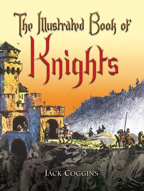 The Illustrated Book of Knights, Jack Coggins