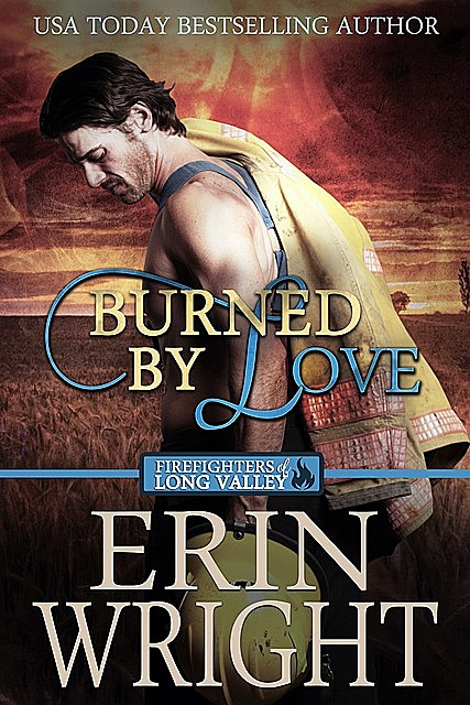 Burned by Love, Erin Wright
