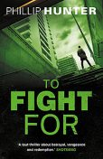 To Fight For, Phillip Hunter