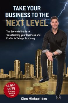 Take Your Business to the Next Level, Glen Michaelides