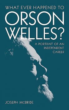 What Ever Happened to Orson Welles?, Joseph McBride