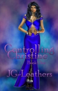 Controlling Christine, Book One, JG Leathers